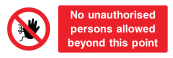 No Unauthorised Persons Allowed Beyond This Point Sign - Wide
