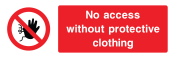 No Access Without Protective Clothing Sign - Wide