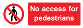 No Access For Pedestrians Sign - Wide