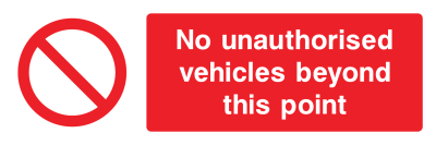 No Unauthorised Vehicles Beyond This Point Sign - Wide