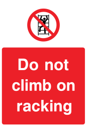 Do Not Climb On Racking Sign