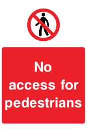 No Access For Pedestrians Sign
