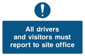 All Drivers Report to Site Office Sign