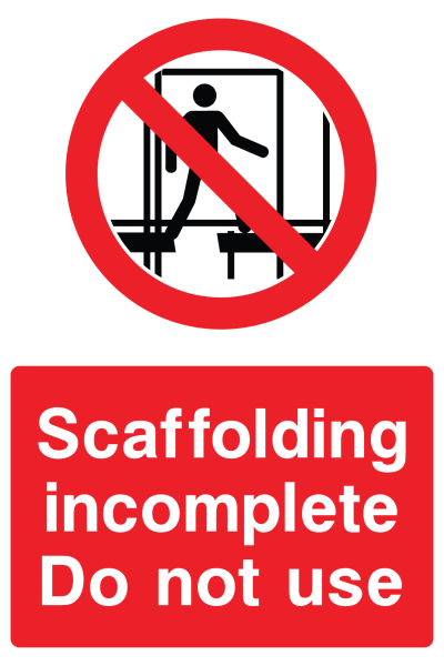 Scaffolding incomplete Do Not Use Sign