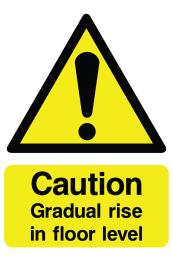Caution Gradual Rise In Floor Level Sign