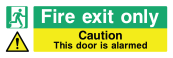 Fire Exit Only Sign - Caution This Door Is Alarmed - Wide