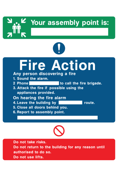 Your Assembly Point Is ... Fire Action Any Person Discovering A Fire Sound The Alarm Phone … Do Not Use Lifts Sign