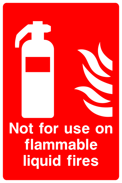 Not For Use On Flammable Liquid Fires Sign