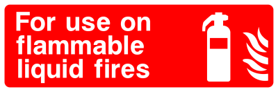 For Use On Flammable Liquid Fires Sign - Wide