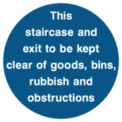 This Staircase And Exit To Be Kept Clear Of Goods Bins Rubbish And Obstructions Sign