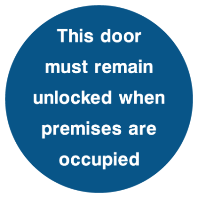 This Door Must Remain Unlocked When Premises Are Occupied Sign