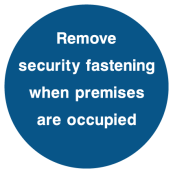Remove Security Fastening When Premises Are Occupied Sign