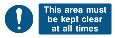 This Area Must Be Kept Clear At All Times Sign - Wide
