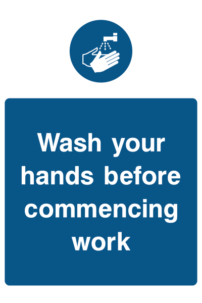 Wash Your Hands Before Commencing Work Sign