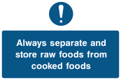Always Separate And Store Raw Foods From Cooked Foods Sign