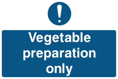 Vegetable Preparation Only Sign