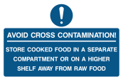 Avoid Cross Contamination Store Cooked Food In Separate Compartment Or On Higher Shelf Away From Raw Food Sign