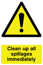 Clean Up All Spillages Immediately Sign