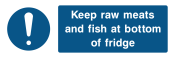 Keep Raw Meats And Fish At The Bottom Of Fridge Sign - Wide