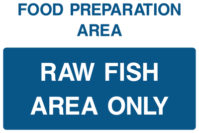 Food Preparation Area Raw Fish Area Only Sign