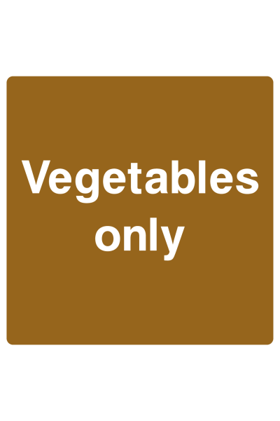 Vegetables Only Sign