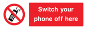 Switch Your Phone Off Here Sign - Wide