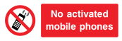 No Activated Mobile Phones Sign - Wide