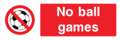 No Ball Games Sign - Wide
