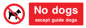 No Dogs Except Guide Dogs Sign - Wide