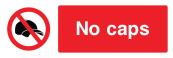 No Caps Sign - Wide