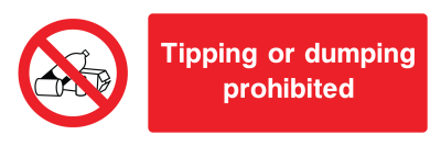 Tipping Or Dumping Prohibited Sign - Wide