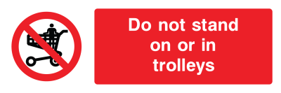 Do Not Stand On Or In The Trolleys Sign - Wide