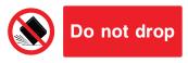 Do Not Drop Sign - Wide