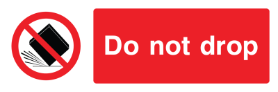Do Not Drop Sign - Wide