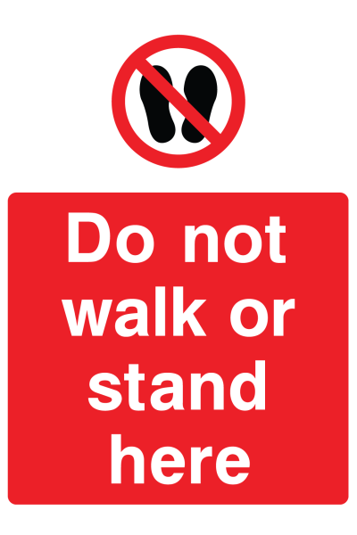 Do Not Walk Or Stand Here Sign