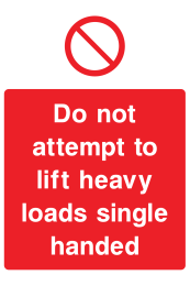 Do Not Attempt To Lift Heavy Loads Single Handed Sign