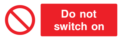 Do Not Switch On Sign - Wide