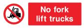 No Fork Lift Trucks Sign - Wide