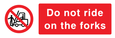 Do Not Ride On The Forks Sign - Wide