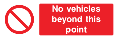 No Vehicles Beyond This Point Sign - Wide