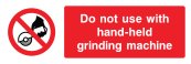 Do Not Use With Hand-Held Grinding Machine Sign - Wide