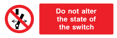 Do Not Alter The State Of The Switch Sign - Wide