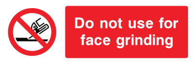 Do Not Use For Face Grinding Sign - Wide