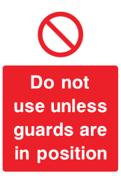 Do Not Use Unless Guards In Position Sign