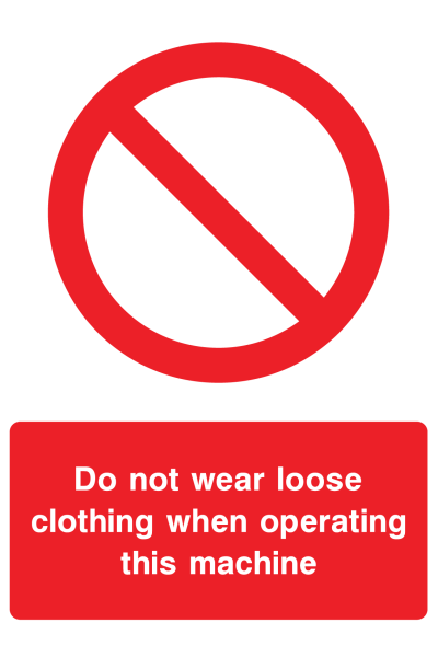 Do Not Weat Loose Clothing When Operating This Machine Sign
