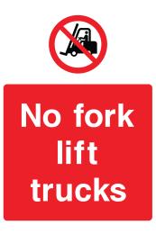 No Fork Lift Trucks Sign