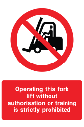 Operating This Forklift Without Authorisation Or Training Is Strictly Prohibited Sign