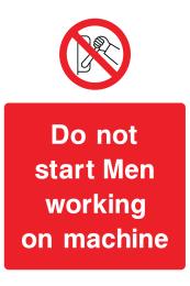 Do Not Start Men Working On Machine Sign