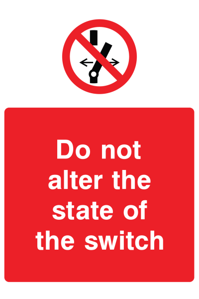 Do Not Alter The State Of The Switch Sign