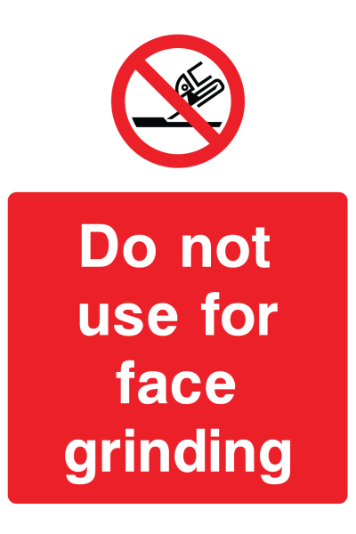 Do Not Use For Face Grinding Sign
